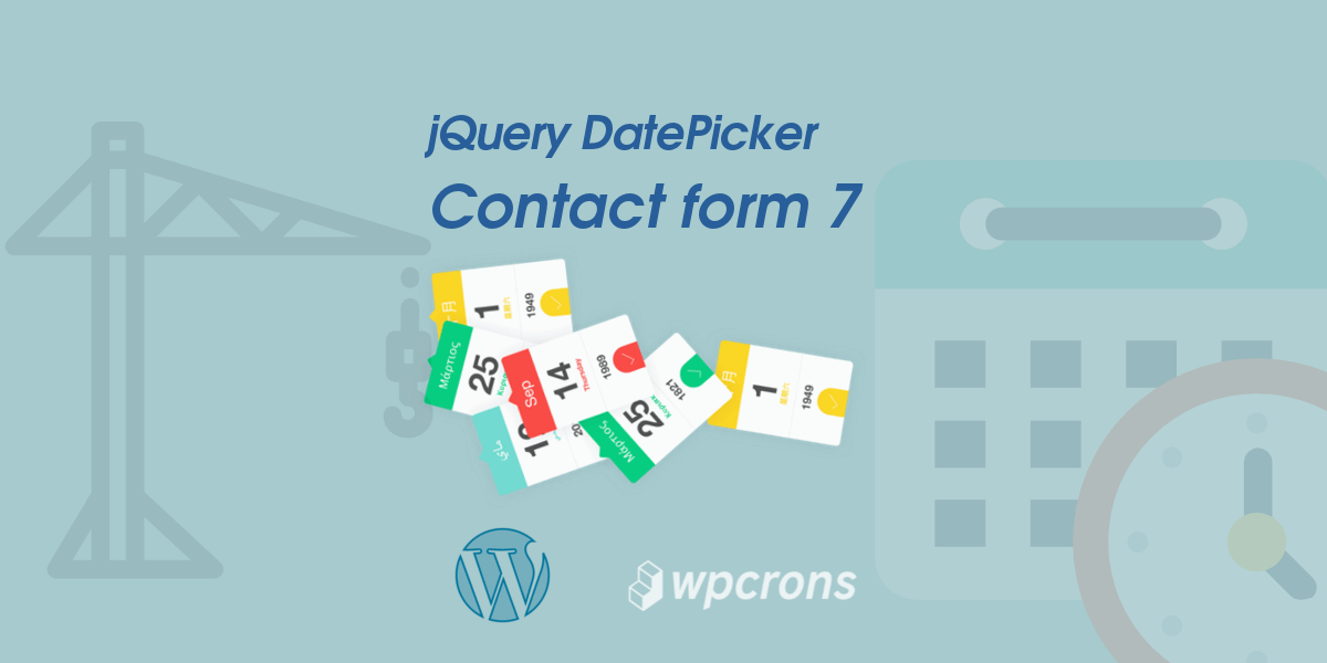 Add jQuery Datepicker UI To Contact Form 7 Successfully - WPCrons