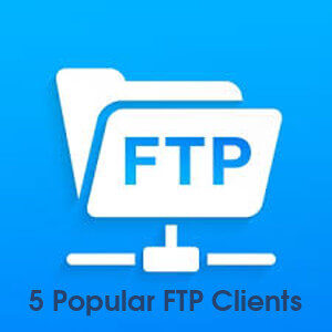 5 most popular FTP client Programs for your web server 2