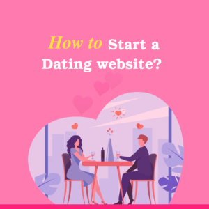 How to start a dating website in 2021 Thumbnail